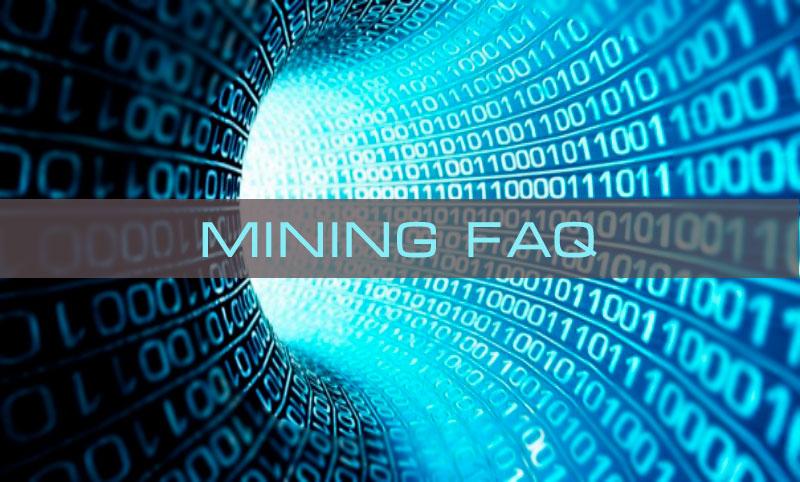 Mining FAQ - Часто задаваемые вопросы по майнингу